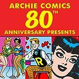 Archie Comics 80th Anniversary Presents