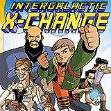 INTERGALACTIC X-CHANGE: WELCOME TO EARTH