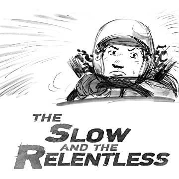 The Slow And The Relentless: The Slow And The Relentless