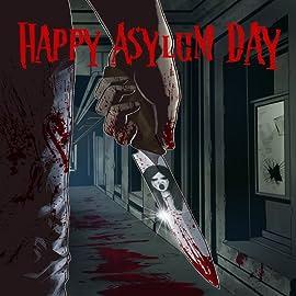 Happy Asylum Day, Vol. 1