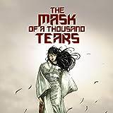 The Mask of a Thousand Tears