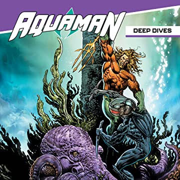 Aquaman: Deep Dives