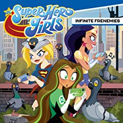 DC Super Hero Girls: Infinite Frenemies