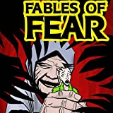 Fables of Fear: Fables of Fear