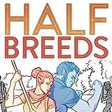 Half Breeds: Vol #1