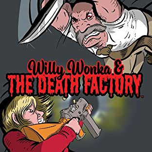 Willy Wonka and the Death Factory, Vol. 1: The Golden Ticket