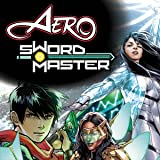 Aero & Sword Master: Origins And Odysseys