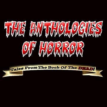 The Anthologies of Horror: The Anthologies of Horror