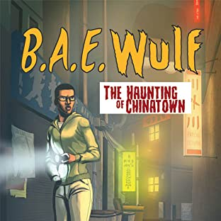 B.A.E. Wulf: The Haunting of Chinatown, Tome 2