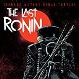 Teenage Mutant Ninja Turtles: The Last Ronin