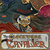 The Clockwork Cavalier