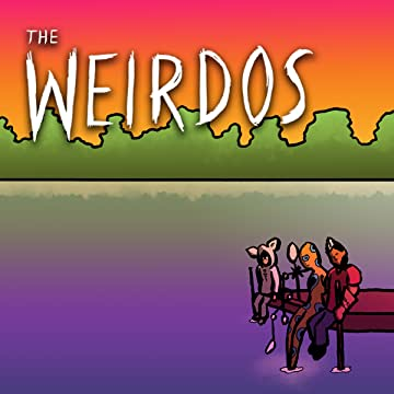 The Weirdos: From Sand, To Glass