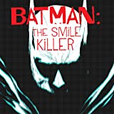 Batman: The Smile Killer (2020-)