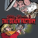 Willy Wonka & The Death Factory: World War Wonka