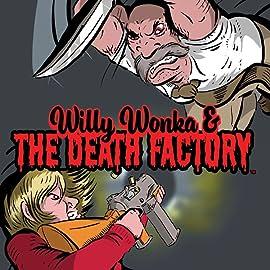 Willy Wonka & The Death Factory, Vol. 4: World War Wonka