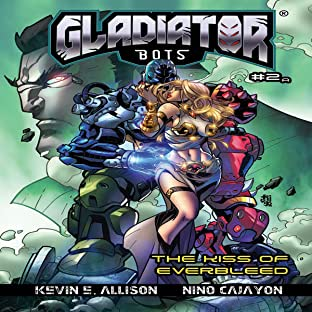 GLADIATOR BOTS, Vol. 2: The Kiss of Everbleed