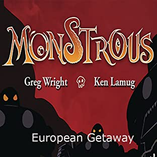 Monstrous, Vol. 2: European Getaway