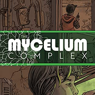 The Mycelium Complex, Vol. 1: The Beginning and the End of Everything