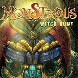 Monstrous, Vol. 3: Witch Hunt