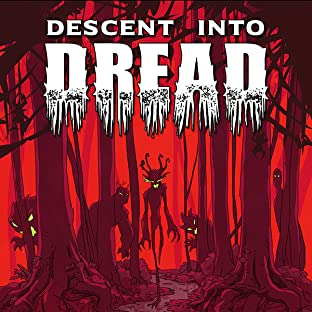 Descent Into Dread