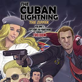 The Cuban Lighting:  The Zipper, Vol. 1: Options in Your Mind Equals Freedom