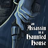 An Assassin in a Haunted House