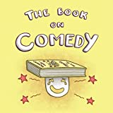 The Book on Comedy