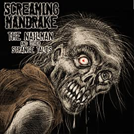 Screaming Mandrake, Vol. 1: The Nailman and Other Strange Tales