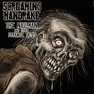 Screaming Mandrake, Tome 1: The Nailman and Other Strange Tales