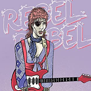 Rebel Rebel: The graphic biography of David Bowie
