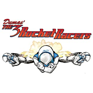 Dumas' The 3 Rocket Racers: Book One