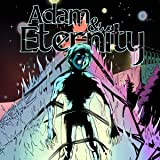 Adam & Eternity: Who Am I?