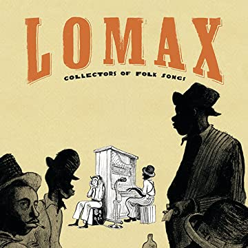 Lomax: Collectors of Folk Songs