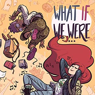 What If We Were...