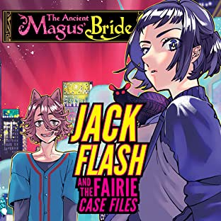 The Ancient Magus' Bride: Jack Flash and the Faerie Case Files