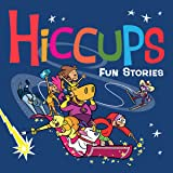Hiccups: Fun Stories