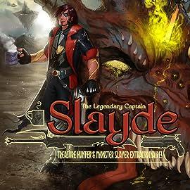 Galefire - The Legendary Captain Slayde, Treasure Hunter and Monster Slayer Extraordinaire!, Vol. 1: Issues