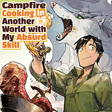 Campfire Cooking in Another World with my Absurd Skill (MANGA)
