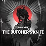 Bring Me the Butcher's Knife