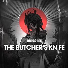 Bring Me the Butcher's Knife, Vol. 1