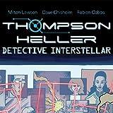 Thompson Heller:  Detective Interstellar
