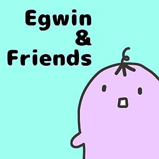 Egwin & Friends