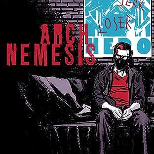 Arch Nemesis, Vol. 1: Arch Nemesis: The Collected Edition