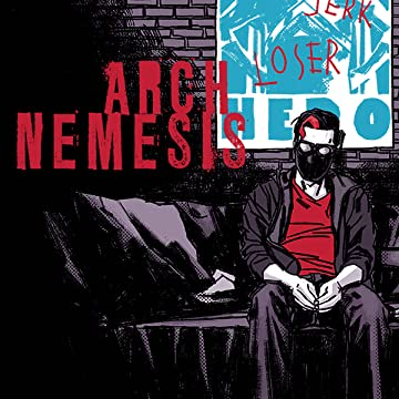 Arch Nemesis: Arch Nemesis: The Collected Edition