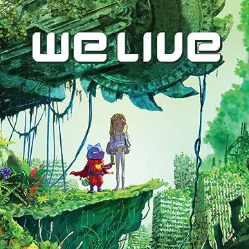 We Live