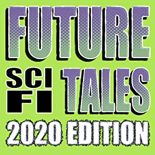 Future Sci-Fi Tales 2020, Vol. 1