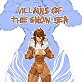 Villains of the Snow Sea