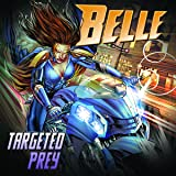 Belle: Targeted Prey