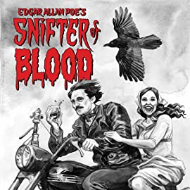Edgar Allan Poe's Snifter of Blood, Vol. 1