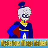 Mysterious Mirage Maiden!: Majestic Magician Mania